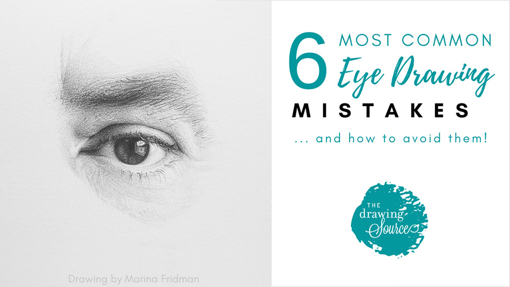 Realistic eye drawing with text: 6 most common eye drawing mistakes and how to avoid them. TheDrawingSource.com